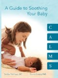 CALMS, A Guide to Soothing Your Baby